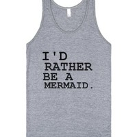 i'd rather be a mermaid-Unisex Athletic Grey Tank
