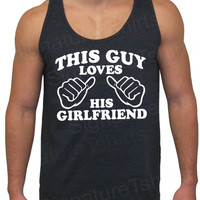 This Guy Loves His Girlfriend Tri-Blend Mens Tank American Apparel  S, M, L, XL Valentine's Gift Christmas