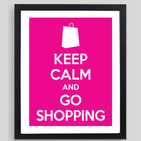 8x10 Keep Calm and Go Shopping Art Print - Customized in Any Color Personalized Typography Funny Gift