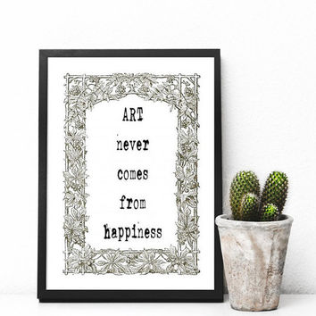 Art Never Comes from Happiness, Art Print, Home Office Wall Art, Printable Art Cursive, Apartment Decor, Digital Download,Funny Wall Art
