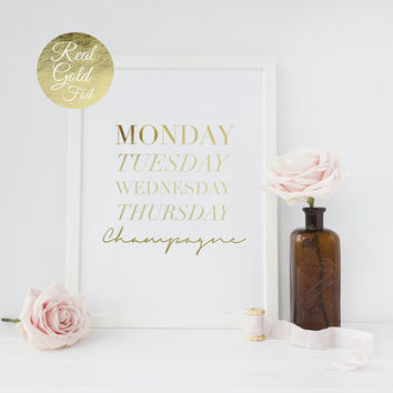 Real Gold Foil Print, Monday, Tuesday, Wednesday, Thursday, Champagne, Days of the Week Poster, Bedroom Poster, Typography Poster, Wall Art.