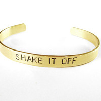 shake it off - gold bracelet - personalized custom cuff - brass cuff bracelet - inspirational quote