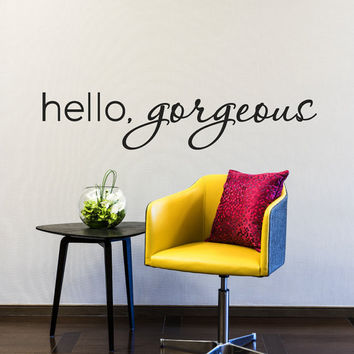 Hello Gorgeous - Hello Gorgeous Decal - Mirror Decals - Salon Decal - Salon Decor - Inspirational Wall Decals - Wall Decor