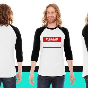 Hello My Name Is v1 One Color American Apparel Unisex 3/4 Sleeve T-Shirt