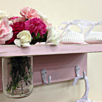 Shabby Chic Shelf With Mason Jar Vase and Hooks/Baby Girl Decor/Country Cottage Distressed /Key Holder Shelf/Pink Shelf**READY TO SHIP**
