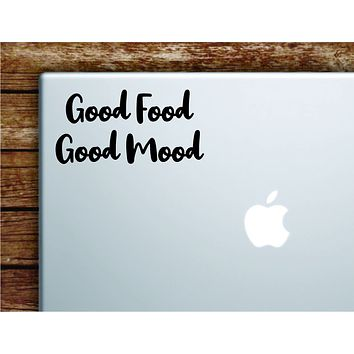 Good Food Mood Laptop Wall Decal Sticker Vinyl Art Quote Macbook Apple Decor Car Window Truck Kids Baby Teen Inspirational Funny Kitchen Cook Chef