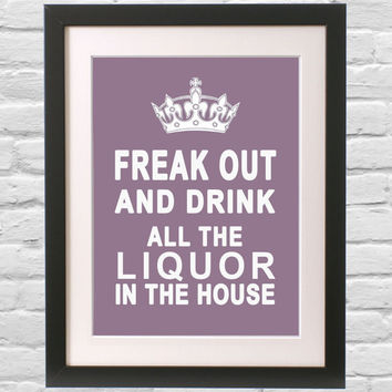 Funny Sign  -12x16 Keep Calm Poster - Freak Out and Drink Wall Art - Phrase Typography Decor Kitsch Bar Mauve Purple