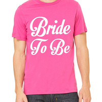 Bride To Be T-Shirt Unisex Women's Gift Bachelorette Party Tank Bride Wedding Mrs Wifey Just Married