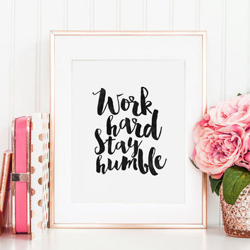 PRINTABLE Quote. Work Hard Stay Humble, Office Wall Art,Office Sign, Home Office Desk,Motivational Poster, Quote Prints,Typography Poster