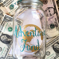 Adventure Fund // Mason Jar Bank