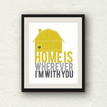Yellow Grey Decor - Home is wherever I'm with you - Shabby Chic Home Decor - Kitchen Art - Bedroom Decor - 8x10 Print