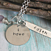 "Religious, Inspirational, Hand Stamped ""i have"" Necklace, I have Hope, I have Faith, I have Love, I have Meaning, You pick the word!"