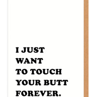 I Just Want To Touch Your Butt Forever Card