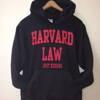 Pullover Hoodie - Harvard Law just kidding