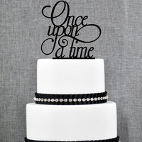 Once Upon A Time Cake Topper in your Choice of Color, Modern Wedding Cake Topper, Unique Wedding Cake Topper