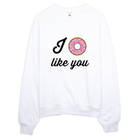 I Donut Like You Raglan sweater Made in LA