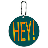 Hey Casual Hello Greeting Round ID Card Luggage Tag