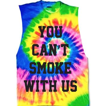 You Can't Smoke Tie Dye
