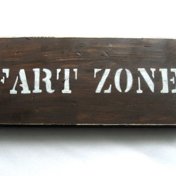 Rustic wood sign.  Fart Zone. Perfect Man Cave, garage or pub sign.  Perfect for Dad.