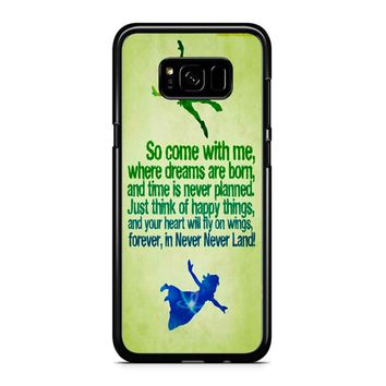 Peter Pan Quote Disney Beauty Samsung Galaxy S8 Case