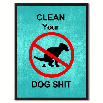 Clean Your Dog Shit Funny Sign Aqua Print on Canvas Picture Frames Home Decor Wall Art Gifts 91741