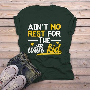 Men's Funny Mom T Shirt Ain't No Rest Shirts With Kid Saying Tee Play On Words TShirt