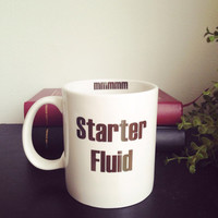 Starter fluid coffee mug funny coffee mug