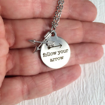 Follow Your Arrow necklace, laser engraved quote charm pendant engrave layered unisex travel adventure graduation birthday gift gifts