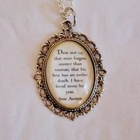 Pride and Prejudice Necklace. I Have Loved None But You. Jane Austen Classic Book Quote Necklace. 18 Inch Chain.