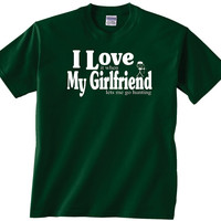 I love my girlfriend t shirt- I love it when she lets me go hunting t shirt.  A great gift for the hunter in your life. cotton tee men hunt