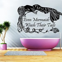 Wall Decals Quotes Vinyl Sticker Decal Quote Even Mermaids Wash Their Tails Home Decor Bedroom Art Design Interior NS510