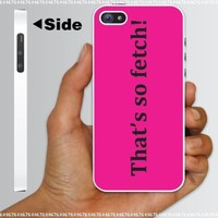 "Mean Girls Movie Themed ""That's So Fetch!""- WHITE Protective iPhone 5 Hard Case.:Amazon:Cell Phones & Accessories"