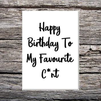 Funny Rude Happy Birthday Wishes For Friend Card