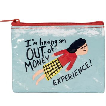 I'm Having an Out of Money Experience Coin Purse (Also Perfect for Small Makeup Items)