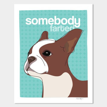 """Pop Doggie Somebody Farted Dog Art Red Brown Boston Terrier Art, 11 by 14"""""""