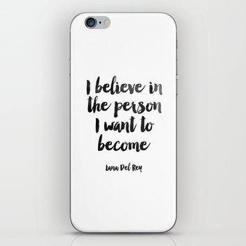 I Believe In The Person I Want To Became,Inspirational Quote,Motivational iPhone & iPod Skin by NikolaJovanovic