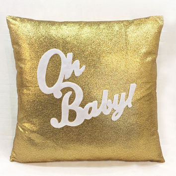 Pick Your Color. Oh Baby Gold And White Decorative Pillow Cover. Modern Chic Bling Wordings Text Pillow Case. Gold Baby Shower Gift