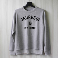 Lauren Jauregui is My Homie Sweatshirt Sweater Shirt – Size XS S M L XL