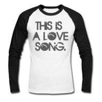 This Is A Love Song Men's Baseball T-Shirt - Men's Baseball Personalized T Shirts
