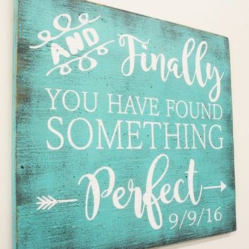 Wood Sign And Finally You Have Found Something Perfect Wedding Sign Distressed Wood Handmade Handpainted