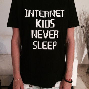 Internet kids never sleep Tshirt black Fashion funny slogan womens girls sassy cute top