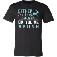 Goat Shirt - Love or Wrong - Animal Lover Gift
