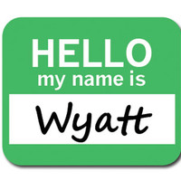 Wyatt Hello My Name Is Mouse Pad
