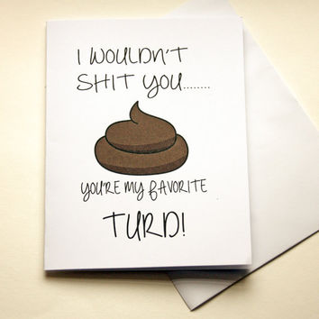 Shit Card, Naughty Card, Card For Boyfriend, Funny Card, Mature Card, Turd Card, Sarcastic Note Card, Quirky Card, Card For Him, Humorous