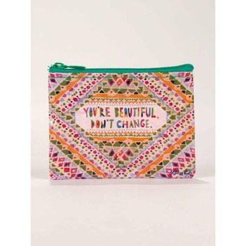 Your Beautiful Don't Change Coin Purse
