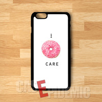 i donut care-1nyy for iPhone 4/4S/5/5S/5C/6/ 6+,samsung S3/S4/S5,S6 Regular,samsung note 3/4