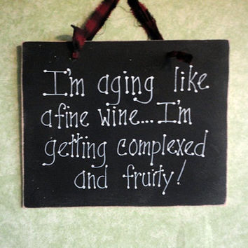 Aging like a fine wine hand painted wood sign by kpdreams on Etsy