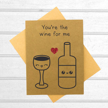You're the Wine for Me