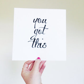 You got this / motivational wall sign / typography wall art / hand lettered sign