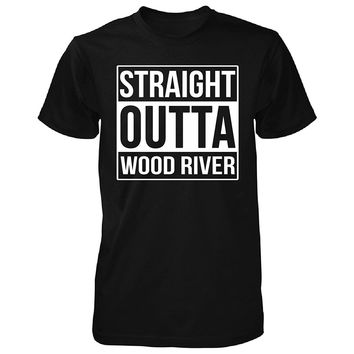 Straight Outta Wood River City. Cool Gift - Unisex Tshirt